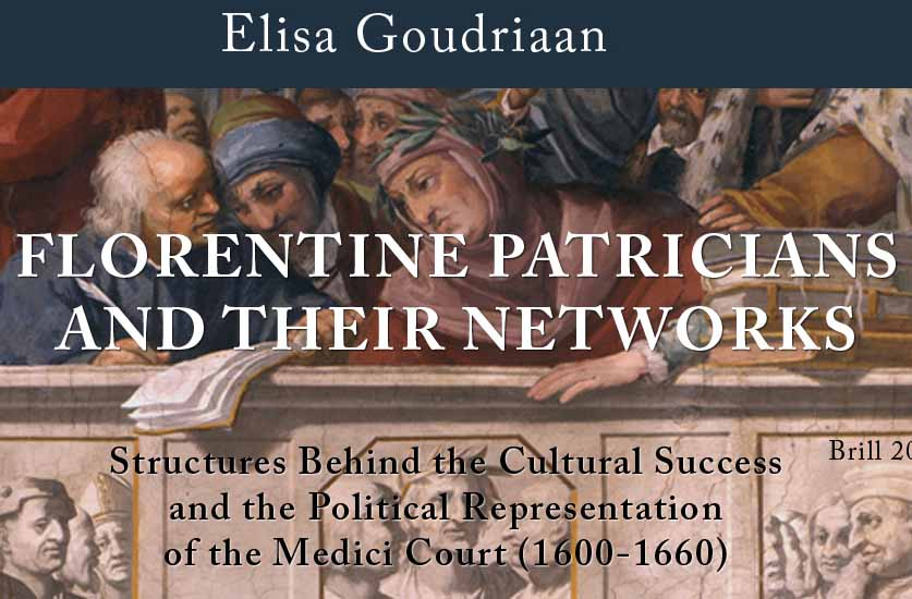 Florentine Patricians and their Networks, di Elisa Goudriaan